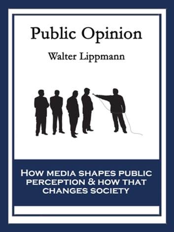 Public Opinion - With linked Table of Contents ebook by Walter Lippmann