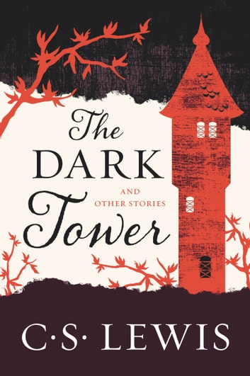 The Dark Tower - And Other Stories ebook by C. S. Lewis