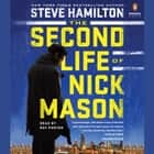 The Second Life of Nick Mason audiobook by Steve Hamilton