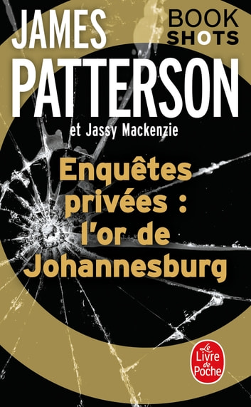 Enquêtes privées : l'or de Johannesburg - Bookshots ebook by James Patterson,Jassy Mackenzie