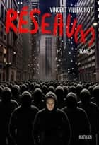Réseau(x) - Tome 2 ebook by Vincent Villeminot
