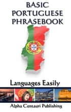 Basic Portuguese Phrasebook eBook by Languages Easily