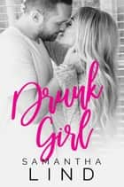 Drunk Girl - Lyrics and Love, #2 ebook by