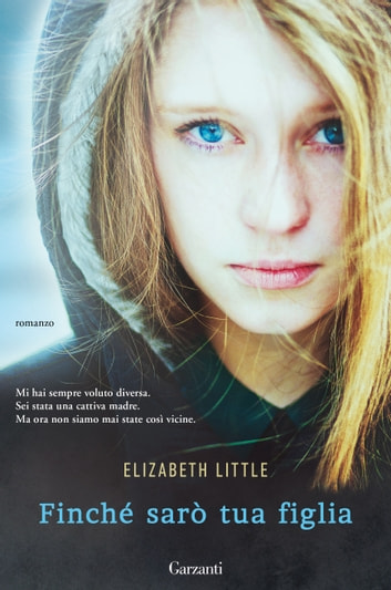 Finché sarò tua figlia ebook by Elizabeth Little