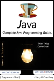 Java : Complete Java Programming Guide. ebook by Harry. H. Chaudhary.