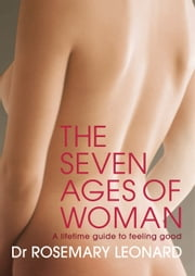 The Seven Ages of Woman ebook by Dr Rosemary Leonard