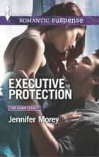 Executive Protection ebook by Jennifer Morey