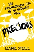 Precious: The Extraordinary Life of an Ordinary Man ebook by