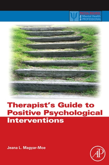 Therapist's Guide to Positive Psychological Interventions ebook by Jeana L. Magyar-Moe