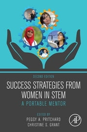 Success Strategies From Women in STEM - A Portable Mentor eBook by Christine Grant, Peggy A. Pritchard, MLIS