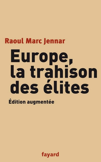 Europe, la trahison des Elites ebook by Raoul Marc Jennar