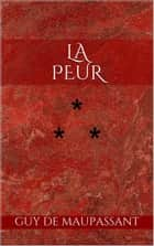 La Peur ebook by Guy de Maupassant