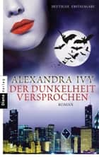 Der Dunkelheit versprochen - Guardians of Eternity 8 - Roman ebook by Alexandra Ivy, Kim Kerry