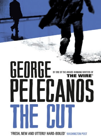 The Cut ebook by George Pelecanos