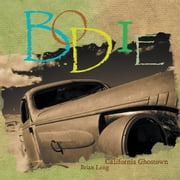 Bodie - California Ghostown ebook by Brian Leng