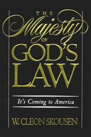 The Majesty of God's Law - It's Coming to America ebook by W. Cleon Skousen