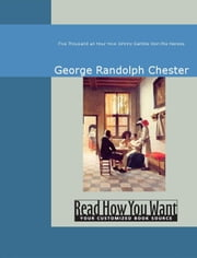 Five Thousand An Hour: How Johnny Gamble Won The Heiress ebook by George Randolph Chester