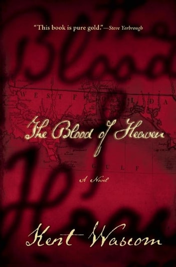 The Blood of Heaven ebook by Kent Wascom