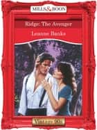 Ridge: The Avenger (Mills & Boon Vintage Desire) ebook by Leanne Banks