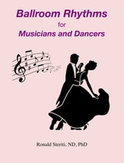 Ballroom Rhythms for Musicians and Dancers ebook by Ronald Steriti