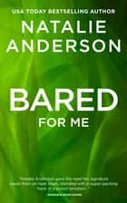 Bared For Me (Be for Me: Rocco) ebook by Natalie Anderson