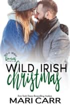 Wild Irish Christmas ebook by Mari Carr