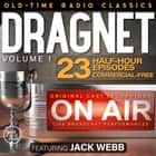 DRAGNET, VOLUME 1; 23-Episode Collection audiobook by Bob Ryf, Walter Schumann, Jack Webb,...