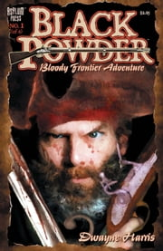 BLACK POWDER #1 (OF 6) ebook by Dwayne Harris
