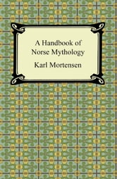 A Handbook of Norse Mythology ebook by Karl Mortensen