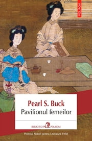Pavilionul femeilor ebook by Buck Pearl S.
