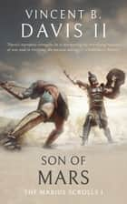 Son of Mars - A Novella of Ancient Rome ebook by Vincent B. II Davis