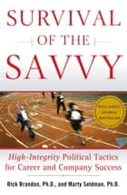 Survival of the Savvy ebook by Rick Brandon, Ph.D.,Marty Seldman, Ph.D.