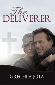 The Deliverer ebook by Greceila Jota