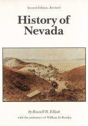 History of Nevada - (Second Edition) ebook by Russell R. Elliott,William D. Rowley