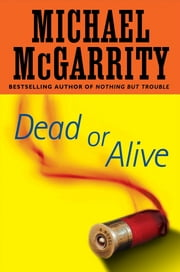 Dead or Alive - A Kevin Kerney Novel ebook by Michael McGarrity