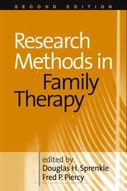 Research Methods in Family Therapy, Second Edition ebook by Sprenkle, Douglas H.