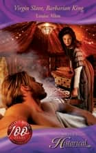 Virgin Slave, Barbarian King (Mills & Boon Historical) ebook by Louise Allen