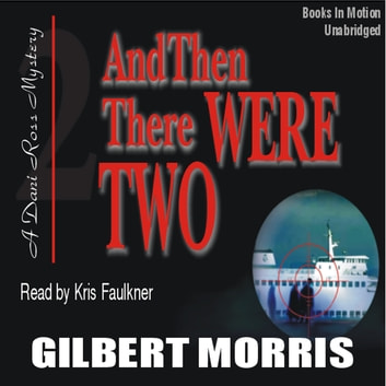 And Then There Were Two audiobook by Gilbert Morris