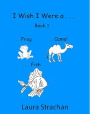I Wish I Were ... Book 1 ebook by Laura Strachan