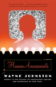 Human Amusements ebook by Wayne Johnston