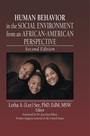Human Behavior in the Social Environment from an African-American Perspective - Second Edition ebook by Letha A See