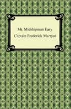 Mr. Midshipman Easy ebook by Captain Frederick Marryat