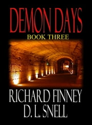 Demon Days: Book Three ebook by Richard Finney,D.L. Snell