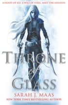 Throne of Glass 電子書籍 by Sarah J. Maas
