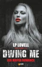 Dwing Me ebook by LP Lovell