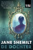 De dochter ebook by Jane Shemilt