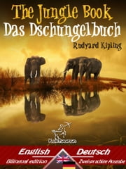 The Jungle Book – Das Dschungelbuch - Bilingual parallel text - Zweisprachige Ausgabe: English - German / Englisch - Deutsch ebook by Rudyard Kipling