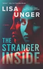 The Stranger Inside - A Novel ebook by Lisa Unger