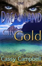 Dreamland: City of Gold ebook by Cassy Campbell