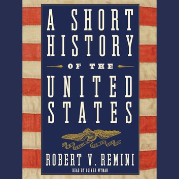 A Short History of the United States audiobook by Robert V. Remini